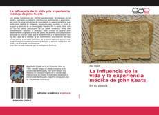 Bookcover of La influencia de la vida y la experiencia médica de John Keats