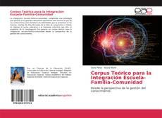 Bookcover of Corpus Teórico para la Integración Escuela-Familia-Comunidad