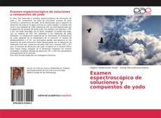 Portada del libro de Examen espectroscópico de soluciones y compuestos de yodo