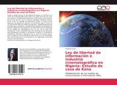 Portada del libro de Ley de libertad de información e industria cinematográfica en Nigeria: Estudio de caso de Kano