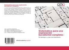 Bookcover of Sistemática para una exploración bucodental completa: