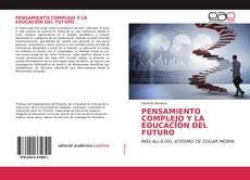 Portada del libro de PENSAMIENTO COMPLEJO Y LA EDUCACIÓN DEL FUTURO