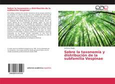 Bookcover of Sobre la taxonomía y distribución de la subfamilia Vespinae