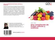 Bookcover of Una compilación de frutas nativas y exóticas