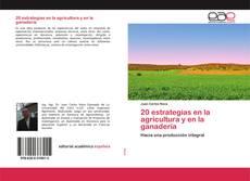 Bookcover of 20 estrategias en la agricultura y en la ganadería