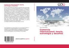 Portada del libro de Comercio internacional: teoría, estrategia y desafíos