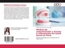 Portada del libro de Medios de comunicación y acceso a información en salud bucal en Perú