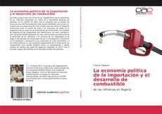 Обложка La economía política de la importación y el desarrollo de combustible