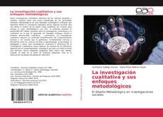 Portada del libro de La investigación cualitativa y sus enfoques metodológicos