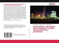 Bookcover of Viscosidad y densidad del n-Heptano a altas temperaturas y presiones