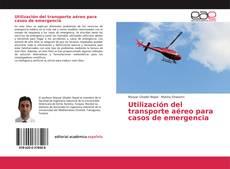 Bookcover of Utilización del transporte aéreo para casos de emergencia