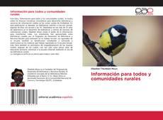 Copertina di Información para todos y comunidades rurales