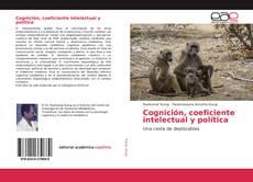 Borítókép a  Cognición, coeficiente intelectual y política - hoz