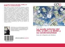 Portada del libro de La ayuda exterior del FMI, el BM y el BERD y su condicionalidad