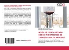 Bookcover of NIVEL DE CONOCIMIENTO SOBRE INDICACIONES DE TRANSFUSIÓN EN ADULTOS