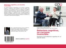 Bookcover of Deterioro cognitivo, un carcoma invencible.