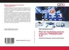"""Capa do livro de Plan de marketing para la empresa """"PROQUILARV S.A"""""""