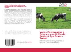Portada del libro de Vacas Pastoreadas a Estaca y condición de Pastura Rye Grass - Trébol