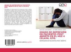 Bookcover of GRADO DE DEPRESIÓN EN PACIENTES POST ABORTO EN EL HGZ 4 CELAYA, GTO.