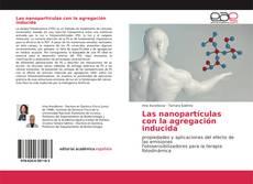 Bookcover of Las nanopartículas con la agregación inducida