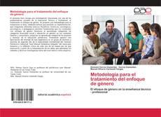 Bookcover of Metodología para el tratamiento del enfoque de género