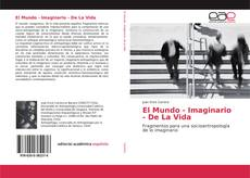 Bookcover of El Mundo - Imaginario - De La Vida