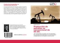 Buchcover von Producción de petróleo no convencional de EE.UU.