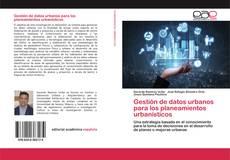 Bookcover of Gestión de datos urbanos para los planeamientos urbanísticos