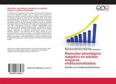 Bookcover of Bienestar psicológico subjetivo en adultos mayores institucionalizados