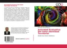 Bookcover of Actividad Evaluativa Del Valor Identidad Territorial