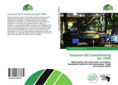 Bookcover of Invasion Du Luxembourg En 1940