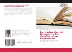 Copertina di La construcción del ferrocarril y los desafíos de los desplazados