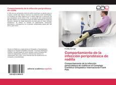 Bookcover of Comportamiento de la infección periprotésica de rodilla