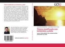 Bookcover of Titanio modificado con lantánidos y plata