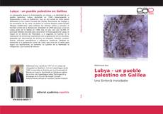 Bookcover of Lubya - un pueblo palestino en Galilea