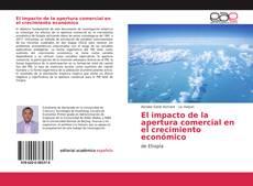 Borítókép a  El impacto de la apertura comercial en el crecimiento económico - hoz