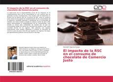 Couverture de El impacto de la RSC en el consumo de chocolate de Comercio Justo