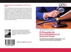 Обложка El Requisito de Procedibilidad en el Derecho Penal