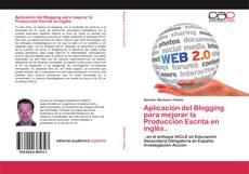 Portada del libro de Aplicación del Blogging para mejorar la Producción Escrita en inglés..