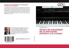 Bookcover of Temas de actualidad de la educación artística y la crianza