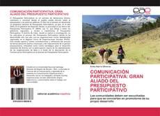 Portada del libro de COMUNICACIÓN PARTICIPATIVA: GRAN ALIADO DEL PRESUPUESTO PARTICIPATIVO