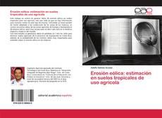 Portada del libro de Erosión eólica: estimación en suelos tropicales de uso agrícola