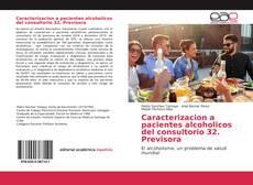 Bookcover of Caracterizacion a pacientes alcoholicos del consultorio 32. Previsora