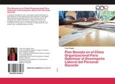 Bookcover of Plan Basado en el Clima Organizacional Para Optimizar el Desempeño Laboral del Personal Docente