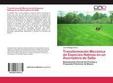 Portada del libro de Transformación Mecánica de Especies Nativas en un Aserradero de Salta