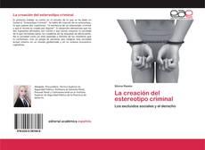 Обложка La creación del estereotipo criminal