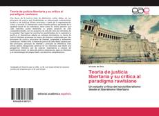 Teoría de justicia libertaria y su crítica al paradigma rawlsiano kitap kapağı
