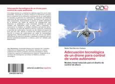 Borítókép a  Adecuación tecnológica de un drone para control de vuelo autónomo - hoz