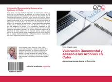 Bookcover of Valoración Documental y Acceso a los Archivos en Cuba