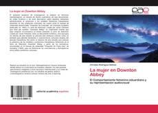 Bookcover of La mujer en Downton Abbey